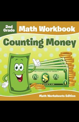 2nd Grade Math Workbook: Counting Money - Math Worksheets Edition