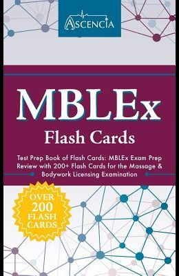 MBLEx Test Prep Book of Flash Cards: MBLEx Exam Prep Review with 200+ Flash Cards for the Massage & Bodywork Licensing Examination