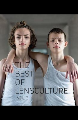 The Best of Lensculture: Volume 3
