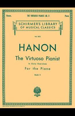 Virtuoso Pianist in 60 Exercises - Book 2: Schirmer Library of Classics Volume 1072 Piano Technique