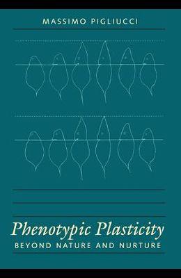 Phenotypic Plasticity: Beyond Nature and Nurture