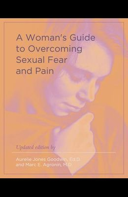 A Woman's Guide to Overcoming Sexual Fear and Pain