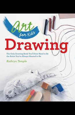 Drawing: The Only Drawing Book You'll Ever Need to Be the Artist You've Always Wanted to Be