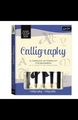 Calligraphy Kit: A Complete Kit for Beginners [With Calligraphy Pens and Paper]