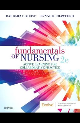 Fundamentals of Nursing: Active Learning for Collaborative Practice