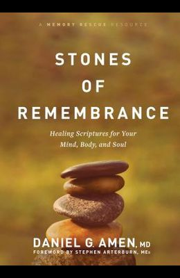 Stones of Remembrance: Healing Scriptures for Your Mind, Body, and Soul