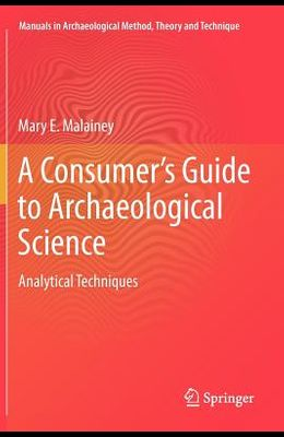 A Consumer's Guide to Archaeological Science: Analytical Techniques