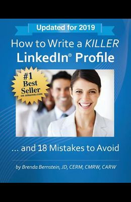 How to Write a KILLER LinkedIn Profile... And 18 Mistakes to Avoid: Updated for 2019