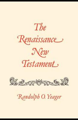 The Renaissance New Testament: John 20:19-21:25, Mark 16:14-16:20, Luke 24:33-24:53, Acts 1:1-10:34