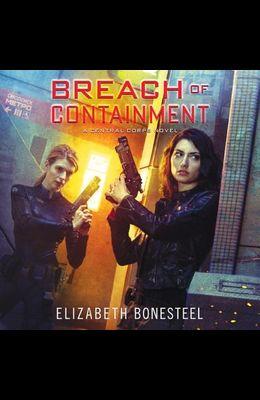 Breach of Containment Lib/E: A Central Corps Novel