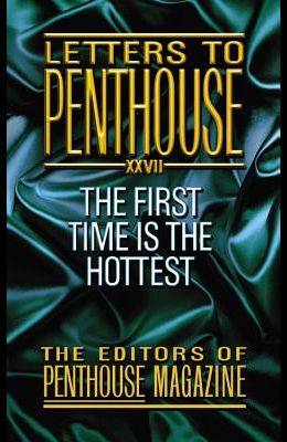 Letters to Penthouse 27: The First Time Is the Hottest