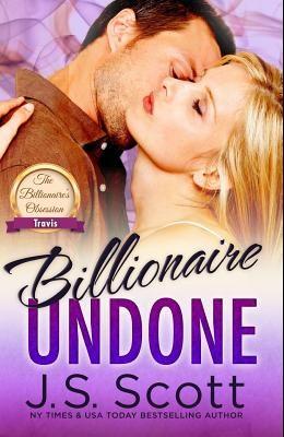 Billionaire Undone: The Billionaire's Obsession Travis