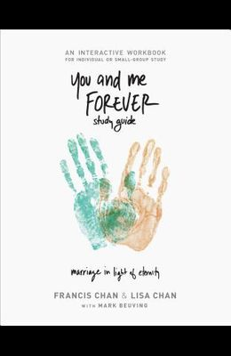 You and Me Forever Study Guide: Marriage in Light of Eternity