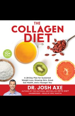 The Collagen Diet Lib/E: A 28-Day Plan for Sustained Weight Loss, Glowing Skin, Great Gut Health, and a Younger You