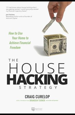 The House Hacking Strategy: How to Use Your Home to Achieve Financial Freedom