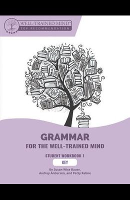 Key to Purple Workbook: A Complete Course for Young Writers, Aspiring Rhetoricians, and Anyone Else Who Needs to Understand How English Works