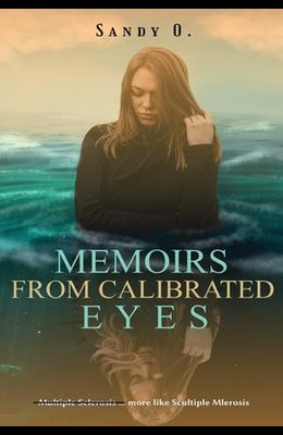 Memoirs From Calibrated Eyes