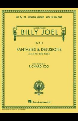 Billy Joel - Fantasies & Delusions: Music for Solo Piano, Op. 1-10