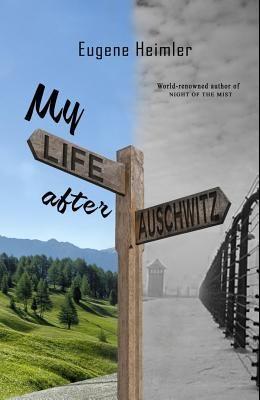 My Life After Auschwitz