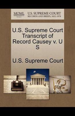U.S. Supreme Court Transcript of Record Causey V. U S