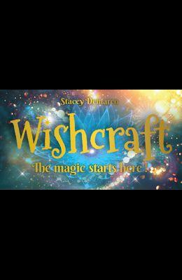 Wishcraft: The Magic Starts Here