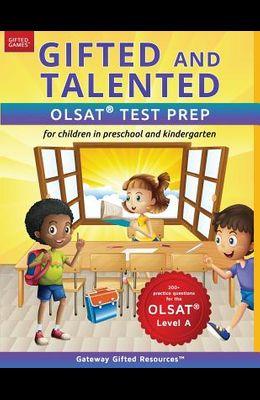 Gifted and Talented OLSAT Test Prep (Level A): Test preparation for OLSAT Level A; Workbook and practice test for children in kindergarten/preschool