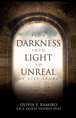 From Darkness Into Light to Unreal: My Life Story