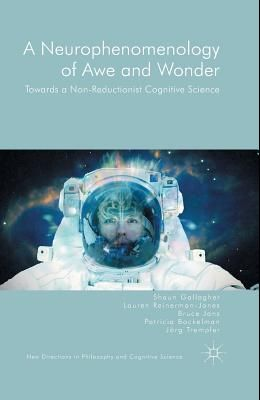 A Neurophenomenology of Awe and Wonder: Towards a Non-Reductionist Cognitive Science