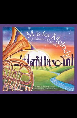 M Is for Melody: A Music Alphabet