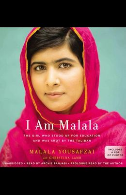 I Am Malala: The Girl Who Stood Up for Education and Changed the World