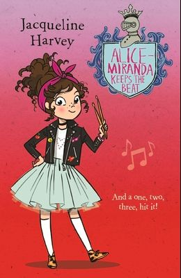 Alice-Miranda Keeps the Beat, Volume 18