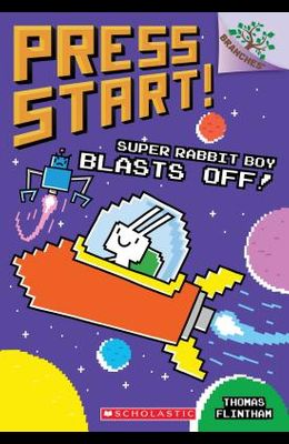 Super Rabbit Boy Blasts Off!: A Branches Book (Press Start! #5), 5