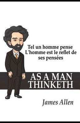Tel un homme pense: L'homme est le reflet de ses pensées