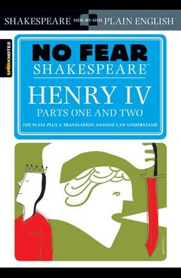 Henry IV Parts One and Two (No Fear Shakespeare), 17