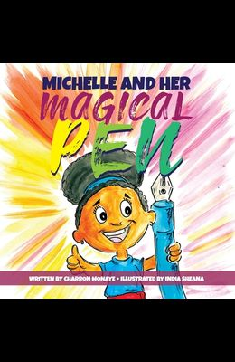Michelle And Her Magical Pen