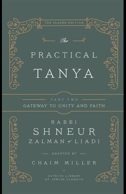 The Practical Tanya - Part Two - Gateway to Unity and Faith