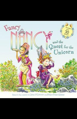 Fancy Nancy and the Quest for the Unicorn