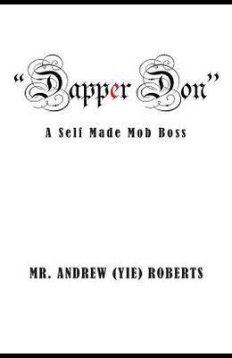 Dapper Don: A Self Made Mob Boss