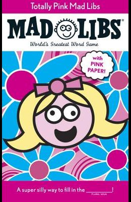 Totally Pink Mad Libs