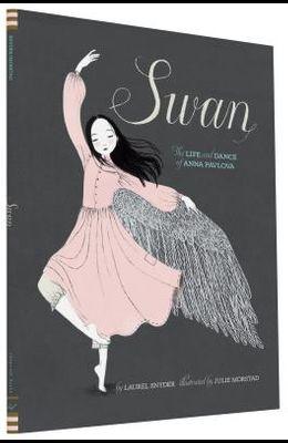 Swan: The Life and Dance of Anna Pavlova