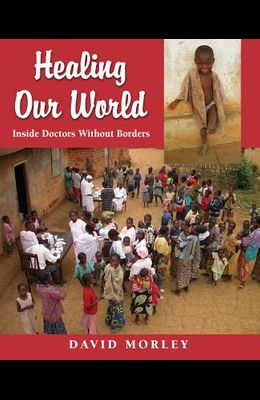 Healing Our World: Inside Doctors Without Borders