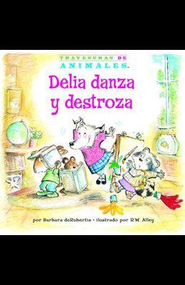 Delia Danza Y Destroza (Dilly Dog's Dizzy Dancing)