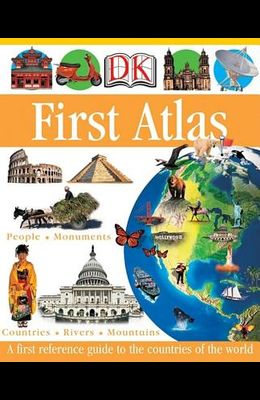 DK First Atlas: A First Reference Guide to the Countries of the World