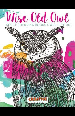 Wise Old Owl Adult Coloring Books Owls Edition