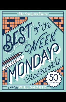 The New York Times Best of the Week Series: Monday Crosswords: 50 Easy Puzzles