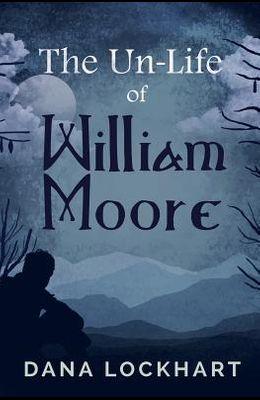 The Un-Life of William Moore