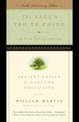 The Sage's Tao Te Ching, Tenth Anniversary Edition: Ancient Advice for the Second Half of Life