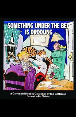 Something Under the Bed Is Drooling, 3: A Calvin and Hobbes Collection