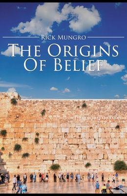 The Origins Of Belief