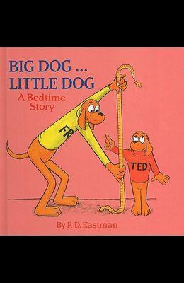 Big Dog... Little Dog: A Bedtime Story
